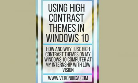 Using high contrast themes in Windows 10. www.veroniiiica.com