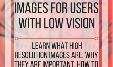 Graphic with Text: How to create high resolution images for users with low vision. www.veroniiiica.com