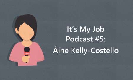 Cartoon image of a girl holding a microphone and text, It's My Job Podcast #5: Áine Kelly-Costello""
