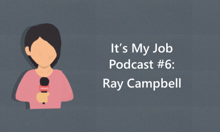 "Cartoon image of a girl holding a microphone and text, ""It's My Job Podcast #6: Ray Campbell"""
