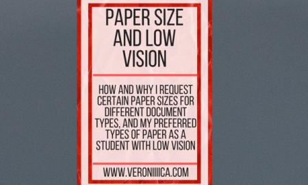"Image with text, ""Paper size and low vision. www.veroniiiica.com"""
