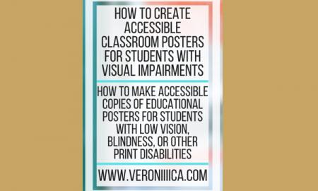 How to create accessible classroom posters for students with visual impairments. www.veroniiiica.com