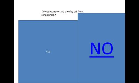 """A slide for a PowerPoint entitled, """"Do you want to take the day off from schoolwork?"""""""