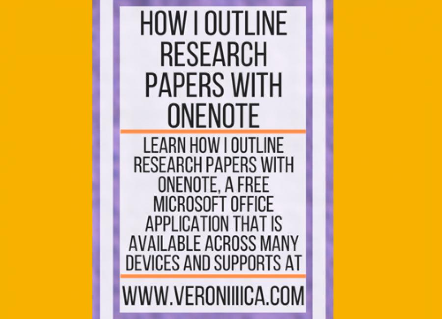 How I Outline Research Papers with OneNote. www.veroniiiica.com