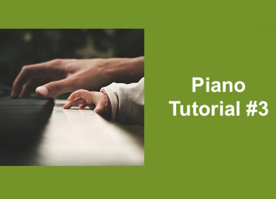 """Adult hand and child's hand playing the piano together and text, """"Piano Tutorial #3"""""""
