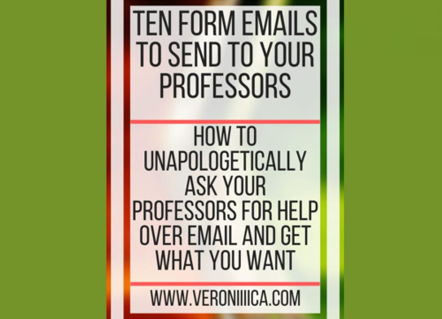 "Image with text: ""Ten form emails to send to your professors. www.veroniiiica.com"""