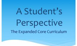 "Image of text: ""A Student's Perspective: The Expanded Core Curriculum"