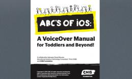 Cover page of ABC's of iOS: A VoiceOver Manual for Toddlers and Beyond! a collaboration between Diane Brauner & CNIB Foundation.