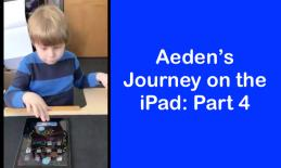 "Photo of Aeden doing a two-finger swipe down gesture and text, ""Aeden's Journey on the iPad: Part 4"""
