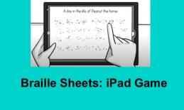 """cartoon drawing of an iPad with a finger on the braille word """"barn"""" on the answer sheet & text, """"Braille Sheets: iPad Game""""."""