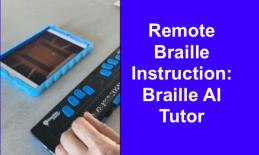 """Photo of hands on a braille display and open app on iPhone with text, """"Remote Braille Instruction: Braille AI Tutor"""""""