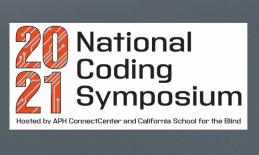 Graphic: 2021 National Coding Symposium hosted by APH ConnectCenter and California School for the Blind