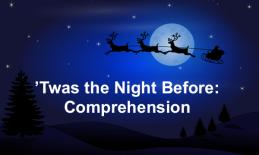"Reindeer pulling Santa's sleigh through the starry night and text, ""'Twas the Night Before: Comprehension"""