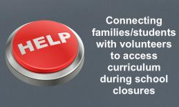 """Image of red Help button and text, """"Connecting families/students with volunteers to access curriculum during school closures."""""""