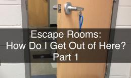 """Picture of an open classroom door with a key in the handle and text, """"Escape Rooms: How do I get out of here? Part 1"""""""