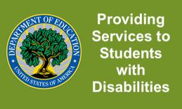 "Department of Education logo and text, ""Providing Services to Students with Disabilities"""