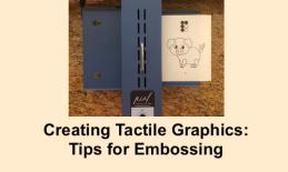 """Photo of PIAF machine with the P coloring page being embossed and text, """"Creating Tactile Graphics: Tips for Embossing"""""""