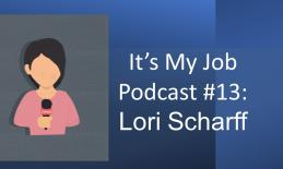 "Cartoon image of a girl holding a microphone and text, ""It's My Job Podcast #13: Lori Scharff"""