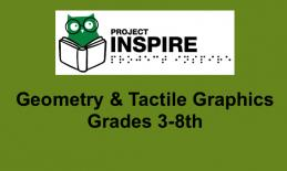 """Project Inspire logo and text, """"Geometry and Tactile Graphics 3-8th""""."""