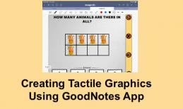 """Screenshot of GoodNotes app and counting game with text, """"Creating Tactile Graphics Using GoodNotes App"""""""