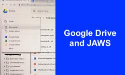 "Screenshot of opened Google Drive > File Upload and text, ""Google Drive and JAWS"""