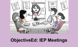 "Cartoon image of COMS showing ObjectiveEd in an IEP meeting with text, ""ObjectiveEd: IEP Meetings"""