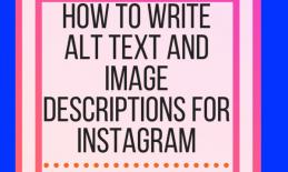 How to write alt text and image descriptions for Instagram. www.veroniiiica.com