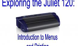 "Image of Juliet 120 embosser and text, "" Exploring the Juliet 120: Introduction to Menus and printing."""