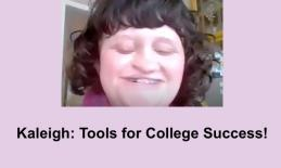"""Photo of smiling Kaleigh with short dark curly hair in Zoom interview and text, """"Kaleigh: Tools for College Success!"""""""