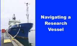 """Photo of the Research Vessel Neil Armstrong, docked and text, """"Navigating a research vessel"""""""