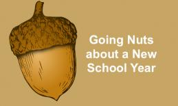 "Image of a cartoon acorn and text, ""Going Nuts about a New School Year"""