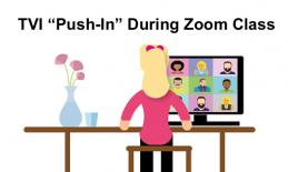 "Cartoon image of girl sitting at a home desk during Zoom class and text, ""TVI Push-in During Zoom Class"""
