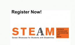 """Graphic with """"Register now! STEAM Career Showcase for Students with Disabilities. Science, Technology, Engineering, Art, Math"""""""