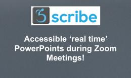 "Scribe logo and text, ""Accessible 'real time' PowerPoints during Zoom Meetings!"""