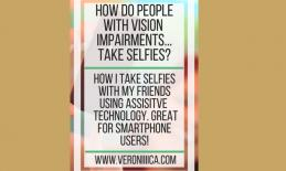 """Image with text, """"How do people with vision impairments take selfies? www.veroniiiica.com"""
