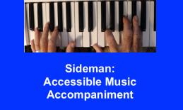 """image of hands playing a keyboard and text, """"Sideman: Accessible Music Accompaniment"""""""