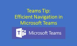 Teams Tip: Efficient Navigation in Microsoft Teams