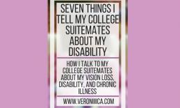 7 things I tell my Suitemates about my disability. www.veroniiiica.com