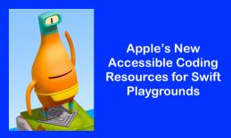 """Photo of Byte (character in Swift Playgrounds) & text, """"Apple's New Accessible Coding Resources for Swift Playgrounds."""""""