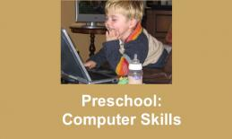 "Image of toddler boy leaning over a computer;  with hand on a computer keyboard. Text: ""Preschool: Computer Skills"""