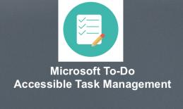 "icon of task managment (check list) with text, ""Microsoft To-Do Accessible Task Management"""