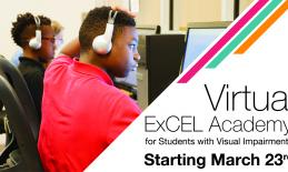 "Image of 2 teenage boys in front of computers & text, ""Virtual ExCEL Academy for students with visual impairments starting March"