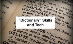 "Text, ""Dictionary skills and Tech"" with background of a page in a dictionary."