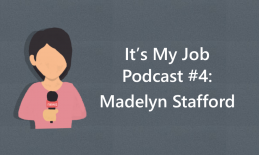 Cartoon image of a girl holding a microphone and text, It's My Job Podcast #4: Madelyn Stafford""