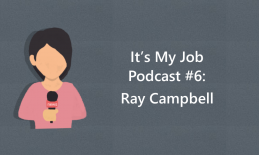 """Cartoon image of a girl holding a microphone and text, """"It's My Job Podcast #6: Ray Campbell"""""""
