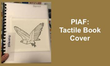 """Photo of braille Ospreys book with tactile image of an osprey and text, """"PIAF: Tactile Book Cover"""""""