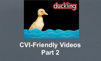"Photo of a duck in water and CVI-bubbled ""duckling"" with text, CVI-Friendly Videos Part 2"""