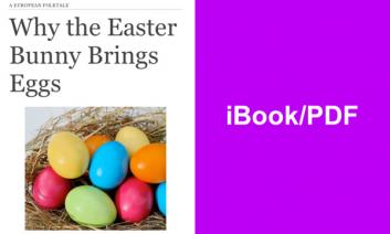 """Book cover with colorful Easter eggs and title, """" Why the Easter Bunny Brings Eggs"""" and text, """"iBook/PDF""""."""