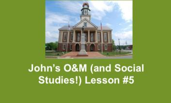 """Photo of Pittsboro courthouse and text, """"John's O&M (and Social Studies!) Lesson #5"""""""