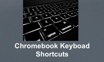 """Photo of a keyboard and text, """"Chromebook Keyboard Shortcuts"""""""